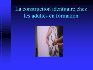 La construction identitaire chez les adultes en formation