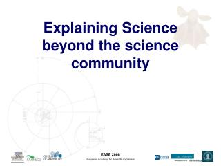 Explaining Science beyond the science community