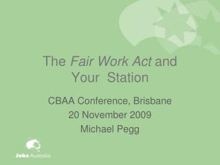 The  Fair Work Act  and  Your  Station