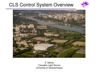 E. Matias Canadian Light Source University of Saskatchewan