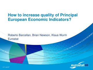 How to increase quality of Principal European Economic Indicators?