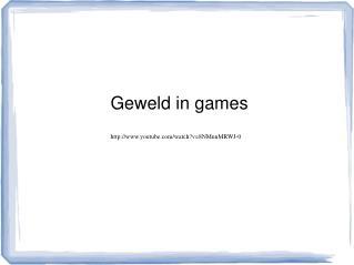 Geweld in games youtube/watch?v=8NMnnMRWJ-0