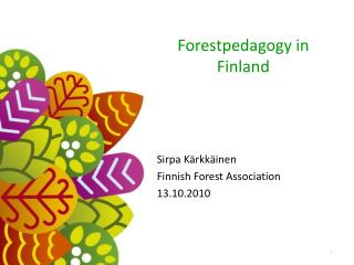 Forestpedagogy in Finland
