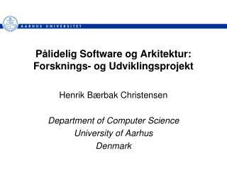 P�lidelig Software og Arkitektur: Forsknings- og Udviklingsprojekt
