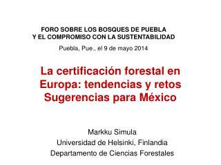 La certificación forestal en Europa: tendencias y retos Sugerencias para México