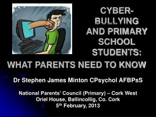 CYBER-BULLYING AND PRIMARY SCHOOL STUDENTS: