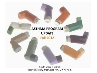 ASTHMA PROGRAM UPDATE Fall 2012