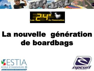 La nouvelle  génération de boardbags