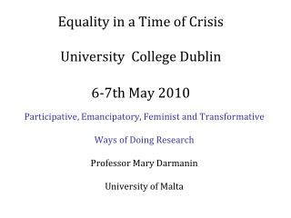 Equality in a Time of Crisis University  College Dublin 6-7th May 2010