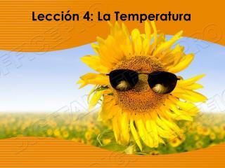 Lección 4: La Temperatura