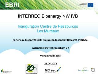 INTERREG Bioenergy NW IVB Inauguration Centre de Ressources Les Mureaux