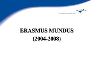 ERASMUS MUNDUS (2004-2008)