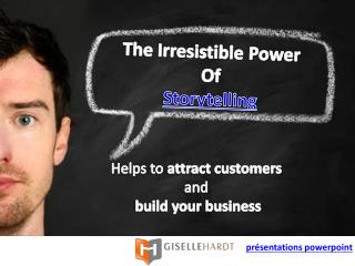Storytelling - The Irresistible Power Helps To Build Your Bu