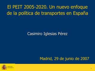 El PEIT 2005-2020. Un nuevo enfoque  de la política de transportes en España