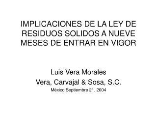 IMPLICACIONES DE LA LEY DE RESIDUOS SOLIDOS A NUEVE MESES DE ENTRAR EN VIGOR