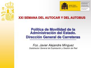 Fco. Javier Alejandre Mínguez Subdirector General de Explotación y Gestión de Red