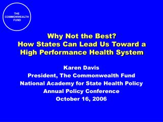 Why Not the Best?  How States Can Lead Us Toward a High Performance Health System