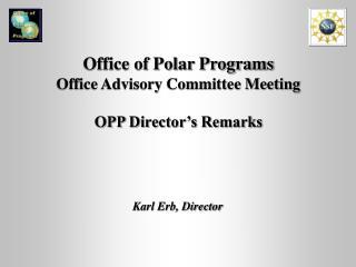 Office of Polar Programs Office Advisory Committee Meeting OPP Director�s Remarks