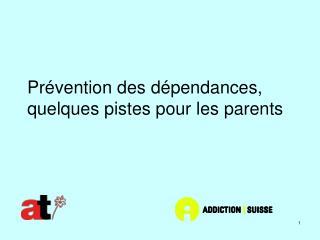 Prévention des dépendances, quelques pistes pour les parents