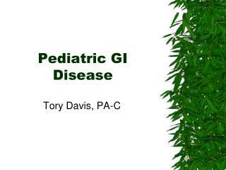 Pediatric GI Disease