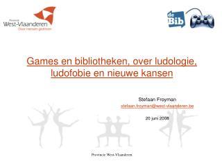 Games en bibliotheken, over ludologie, ludofobie en nieuwe kansen