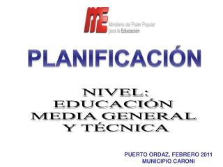 NIVEL: EDUCACIÓN  MEDIA GENERAL  Y TÉCNICA
