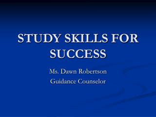 STUDY SKILLS	FOR SUCCESS