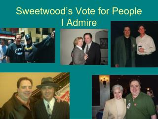 Sweetwood�s Vote for People I Admire