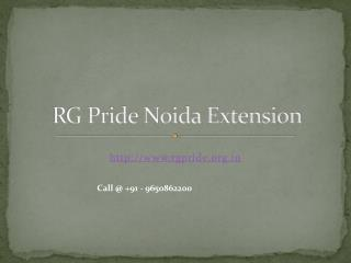 RG Pride Noida Extension Call @ 9650862200
