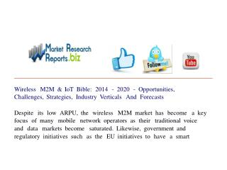 Wireless M2M & IoT Bible: 2014 - 2020 - Opportunities, Chall