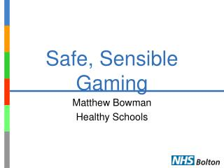 Safe, Sensible Gaming