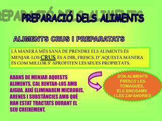 PREPARACIÓ DELS ALIMENTS