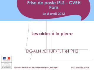 Les aides � la pierre DGALN /DHUP/FL1 et PH2