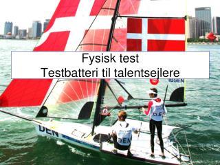 Fysisk test Testbatteri til talentsejlere