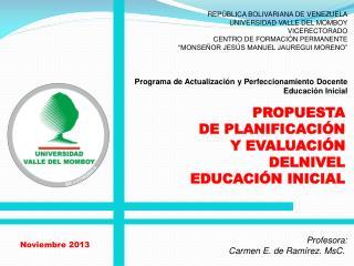 PROPUESTA   DE PLANIFICACIÓN  Y EVALUACIÓN  DELNIVEL   EDUCACIÓN INICIAL