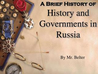 A Brief History of  History and Governments in Russia