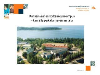 Kansainvälinen korkeakoulukampus - kauniilla paikalla merenrannalla