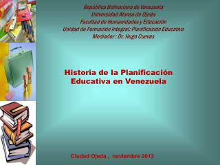 Repùblica Bolivariana de Venezuela Universidad Alonso de Ojeda Facultad de Humanidades y Educación