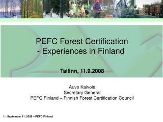 PEFC Forest Certification  - Experiences in Finland