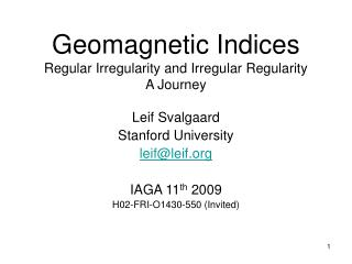 Geomagnetic Indices Regular Irregularity and Irregular Regularity A Journey