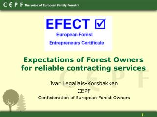 Expectations of Forest Owners for reliable contracting services