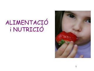 ALIMENTACIÓ i NUTRICIÓ