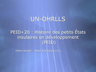 UN-OHRLLS  PEID+20: Histoire des petits États insulaires en développement  (PEID)
