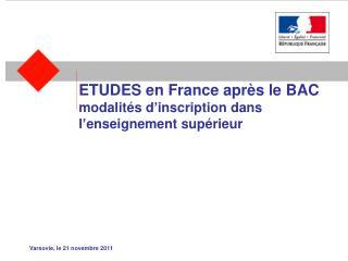 ETUDES  en  France  après le BAC modalités d'inscription dans l'enseignement supérieur