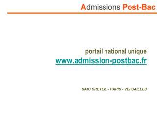portail national unique  admission-postbac.fr SAIO CRETEIL - PARIS - VERSAILLES