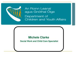 Michele Clarke Social Work and Child Care Specialist