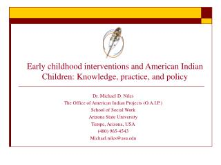 Early childhood interventions and American Indian Children: Knowledge, practice, and policy