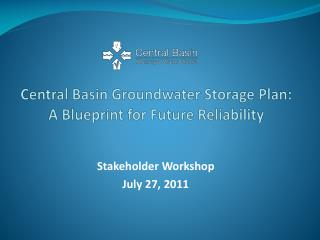 Central Basin Groundwater Storage Plan: A Blueprint for Future Reliability