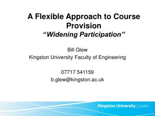 """A Flexible Approach to Course Provision """" Widening Participation"""""""