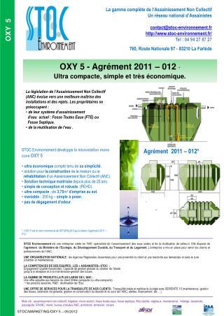 OXY 5 - Agrément 2011 – 012  * Ultra compacte, simple et très économique.